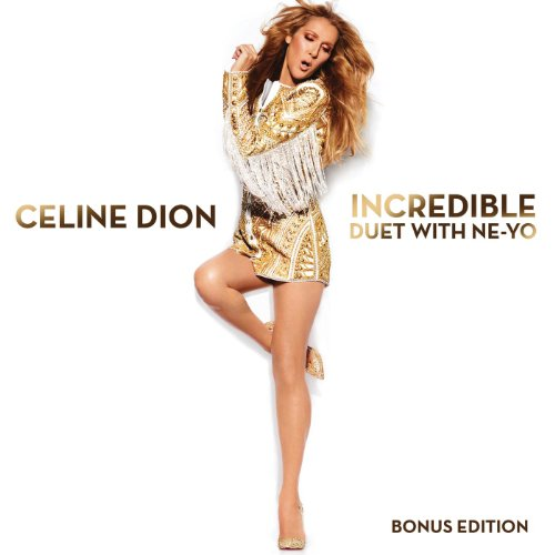 Incredible Bonus Edition - Celine Dion with Ne-Yo