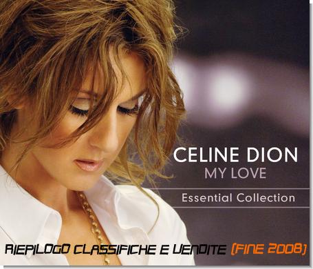Riassuntoclassifiche e vendite My Love: Essential Collection fine 2008.