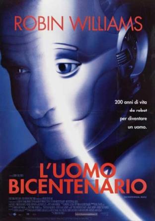 L'Uomo Bicentenario, grande capolavoro di Robin Williams.
